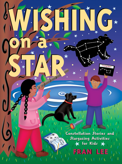 Wishing on a Star - Constellation Stories and Stargazing Activities for Kids - cover