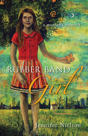 Rubber Band Girl - A Mother's Memoir - cover