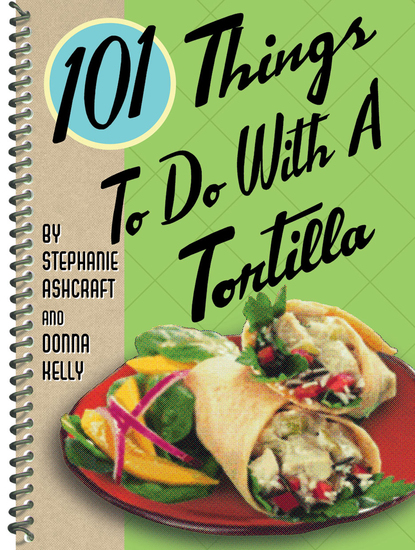 101 Things to Do with a Tortilla - cover
