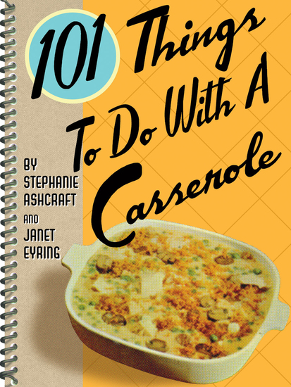 101 Things to Do with a Casserole - cover