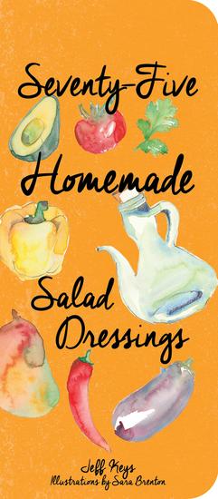 Seventy-Five Homemade Salad Dressings - cover