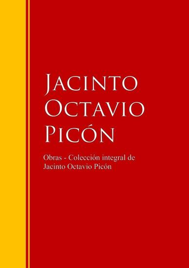 Obras - Colección integral de Jacinto Octavio Picón - cover