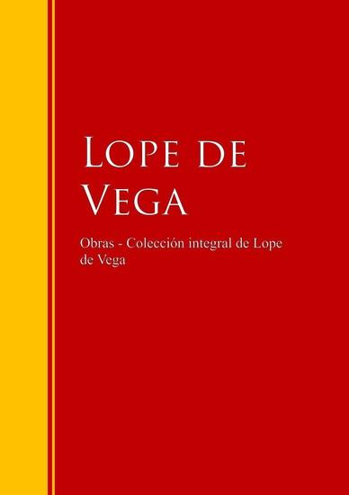 Obras - Colección integral de Lope de Vega - cover