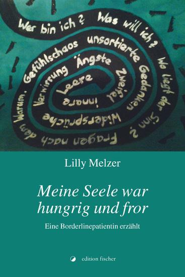 Meine Seele war hungrig und fror - Eine Borderlinepatientin erzählt - cover