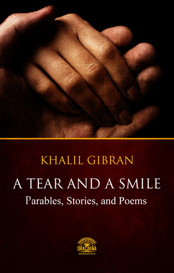 A Tear And A Smile - Parables Stories and Poems of Khalil Gibran - cover