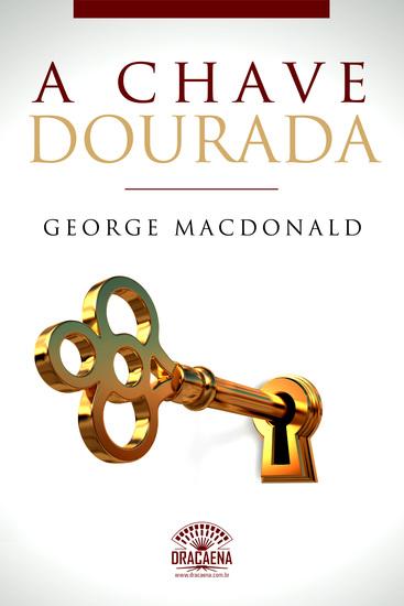 A Chave Dourada - Um conto de George MacDonald - cover