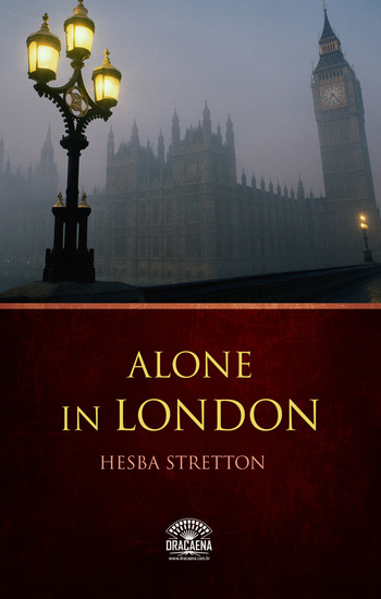 Alone in London - A Christian Fiction of Hesba Stretton - cover
