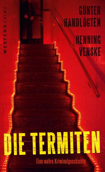 Die Termiten - Eine wahre Kriminalgeschichte - cover