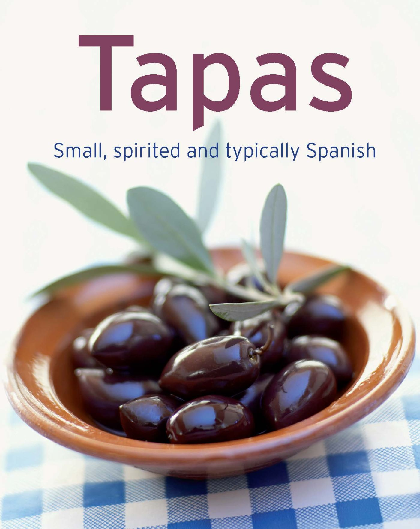 Tapas - Our 100 top recipes presented in one cookbook - cover