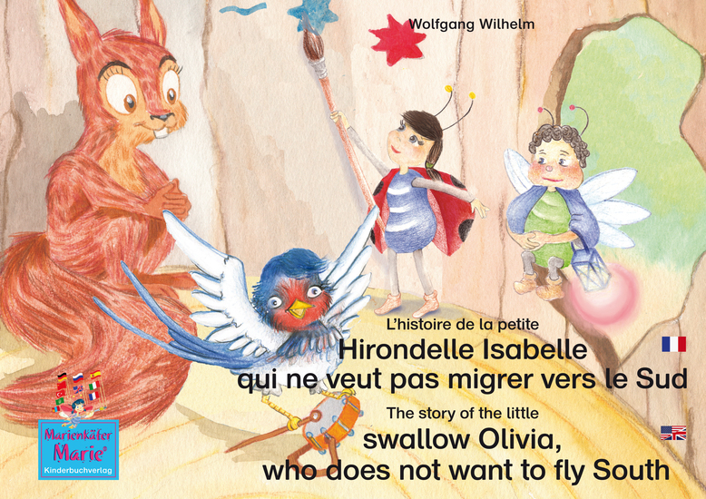 L'histoire de la petite Hirondelle Isabelle qui ne veut pas migrer vers le Sud Francais-Anglais The story of the little swallow Olivia who does not want to fly South French-English - Tome 5 de la série de livres et pièces radiophoniques pour enfants: «Marie la coccinelle» Number 5 from the books and - cover