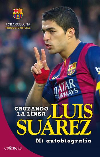 Cruzando la línea Luis Suárez - Mi autobiografía - cover