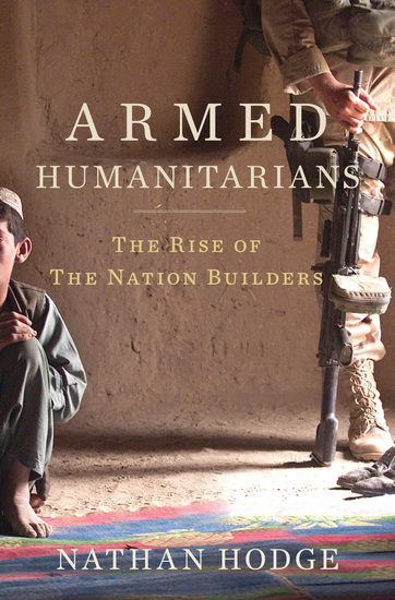 Armed Humanitarians - The Rise of the Nation Builders - cover