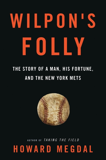 Wilpon's Folly - The Story of a Man His Fortune and the New York Mets - cover