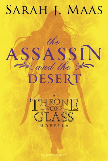The Assassin and the Desert - A Throne of Glass Novella - cover