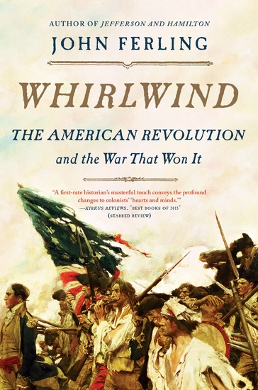 Whirlwind - The American Revolution and the War That Won It - cover
