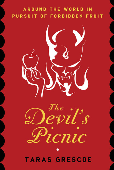 The Devil's Picnic - Travels Through the Underworld of Food and Drink - cover
