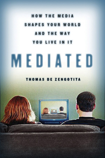 Mediated - How the Media Shapes Your World and the Way You Live in It - cover