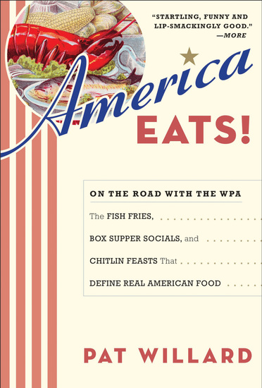 America Eats! - On the Road with the WPA - the Fish Fries Box Supper Socials and Chittlin' Feasts That Define Real American Food - cover