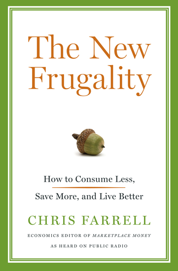 The New Frugality - How to Consume Less Save More and Live Better - cover