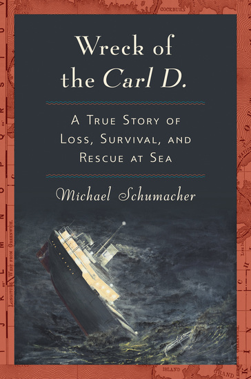 Wreck of the Carl D - A True Story of Loss Survival and Rescue at Sea - cover