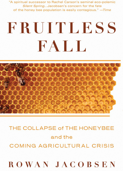 Fruitless Fall - The Collapse of the Honey Bee and the Coming Agricultural Crisis - cover