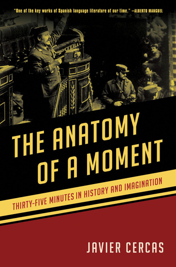 The Anatomy of a Moment - Thirty-five Minutes in History and Imagination - cover