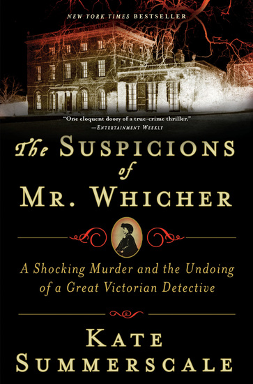The Suspicions of Mr Whicher - A Shocking Murder and the Undoing of a Great Victorian Detective - cover