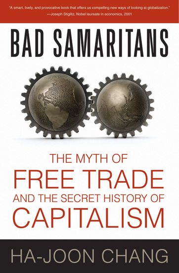 Bad Samaritans - The Myth of Free Trade and the Secret History of Capitalism - cover