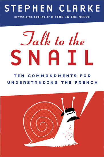 Talk to the Snail - Ten Commandments for Understanding the French - cover