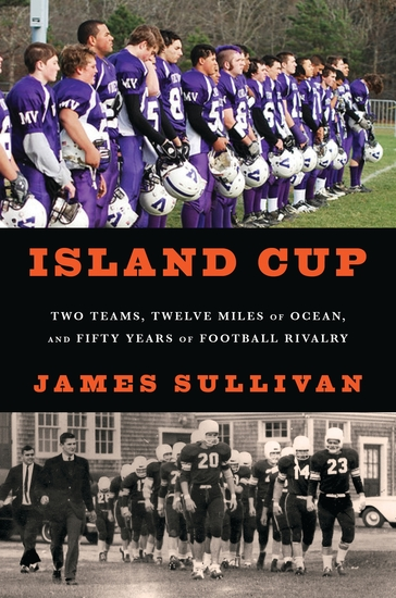 Island Cup - Two Teams Twelve Miles of Ocean and Fifty Years of Football Rivalry - cover
