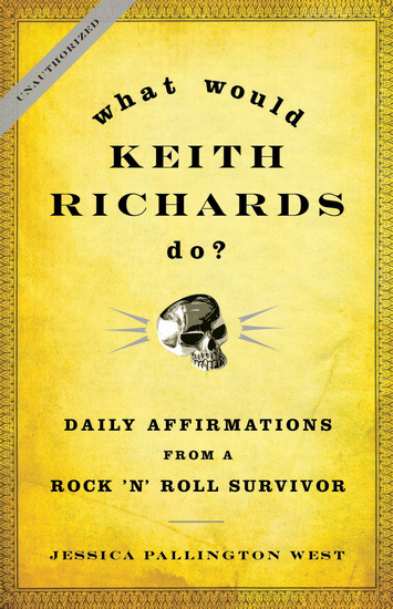 What Would Keith Richards Do? - Daily Affirmations from a Rock and Roll Survivor - cover