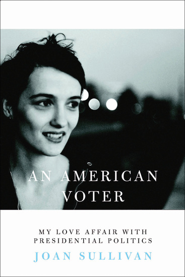 An American Voter - My Love Affair with Presidential Politics - cover