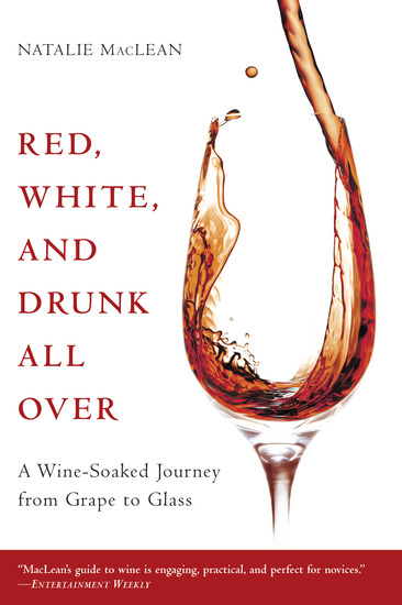 Red White and Drunk All Over - A Wine-Soaked Journey from Grape to Glass - cover