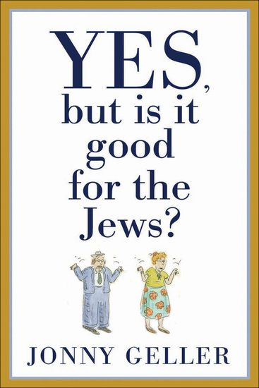Yes But Is It Good for the Jews? - A Beginner's Guide Volume 1 - cover