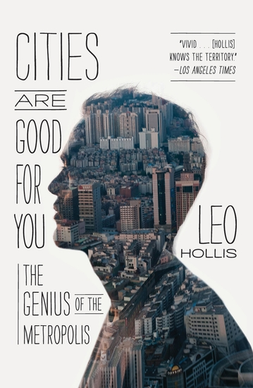 Cities Are Good for You - The Genius of the Metropolis - cover