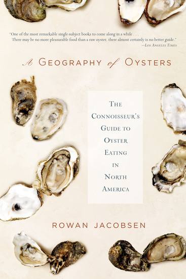 A Geography of Oysters - The Connoisseur's Guide to Oyster Eating in North America - cover