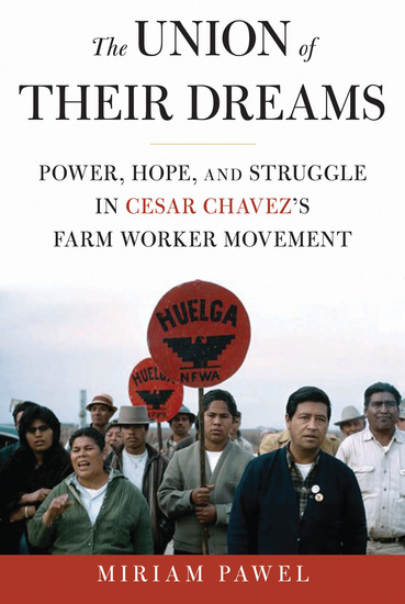 The Union of Their Dreams - Power Hope and Struggle in Cesar Chavez's Farm Worker Movement - cover