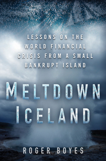 Meltdown Iceland - Lessons on the World Financial Crisis from a Small Bankrupt Island - cover