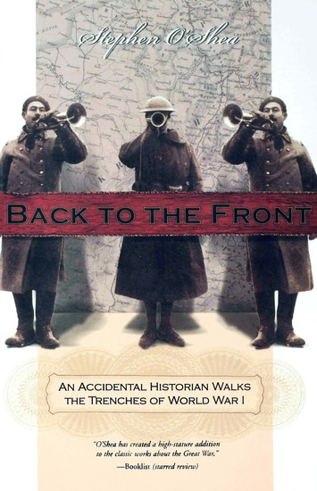 Back to the Front - An Accidental Historian Walks the Trenches of World War 1 - cover