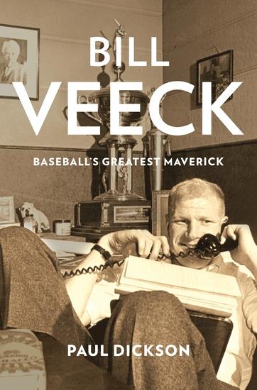 Bill Veeck - Baseball's Greatest Maverick - cover