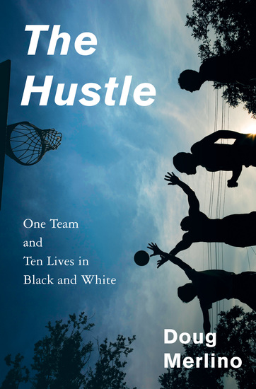The Hustle - One Team and Ten Lives in Black and White - cover