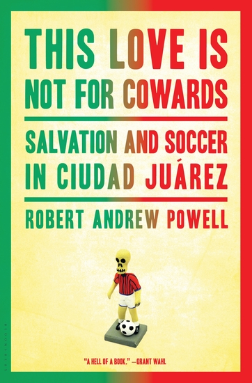 This Love Is Not for Cowards - Salvation and Soccer in Ciudad Juárez - cover
