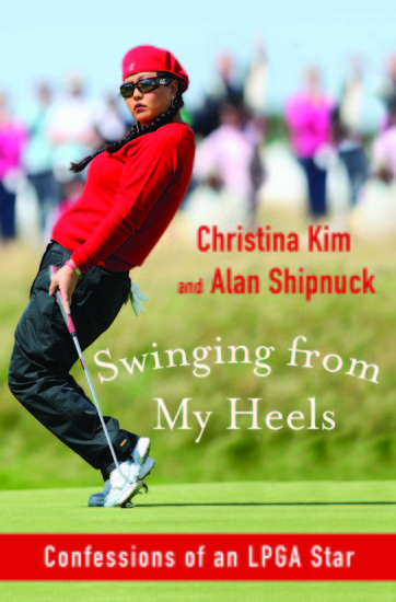 Swinging from My Heels - Confessions of an LPGA Star - cover