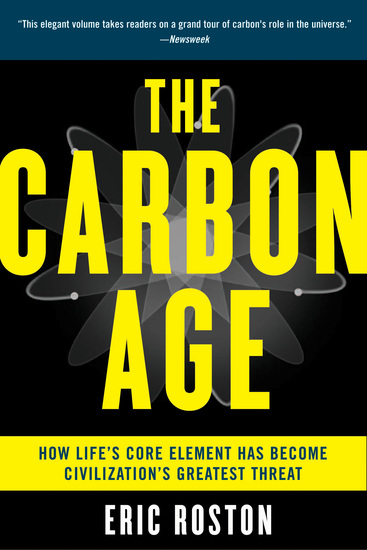 The Carbon Age - How Life's Core Element Has Become Civilization's Greatest Threat - cover