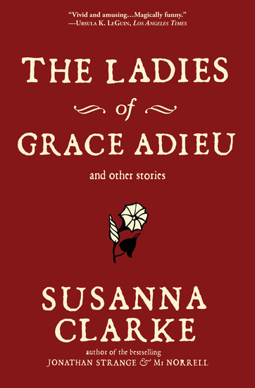 The Ladies of Grace Adieu and Other Stories - cover