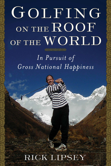 Golfing on the Roof of the World - In Pursuit of Gross National Happiness - cover