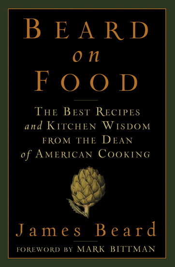 Beard on Food - The Best Recipes and Kitchen Wisdom from the Dean of American Cooking - cover