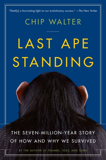 Last Ape Standing - The Seven-Million-Year Story of How and Why We Survived - cover