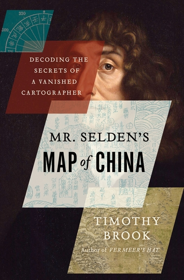 Mr Selden's Map of China - Decoding the Secrets of a Vanished Cartographer - cover