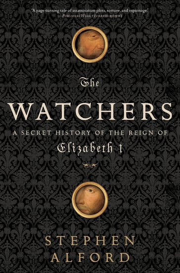 The Watchers - A Secret History of the Reign of Elizabeth I - cover